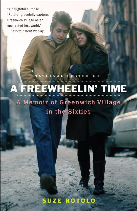 A Freewheelin' Time By Rotolo, Suze